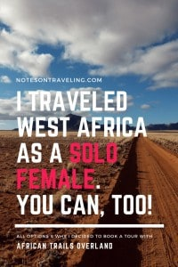 Read all about my thought process organizing a tour through West Africa as a female solo traveler and why I decided to go with African Trails Overlanding.