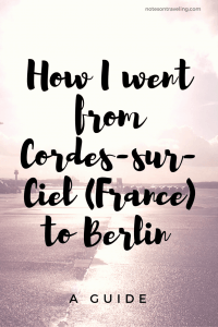 Learn how I traveled from Cordes-sur-Ciel, north of Toulouse to my hometown, Berlin, on a budget. Includes links to carriers.