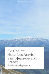 My review of the Les Aravis chalet hotel in the La Clusaz region of France's Alps. INcl. how to get there and where to eat.