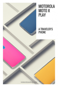 My short review looks at Motorola's Moto X Play and its capabilities as a phone for travelers. My main criteria: sturdiness, battery life & camera.